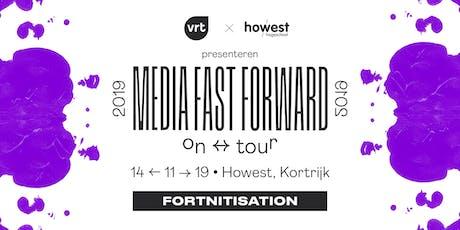 Media Fast Forward - Fortnitisation tickets
