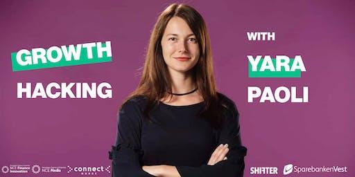 Growth Hacking with Yara Paoli