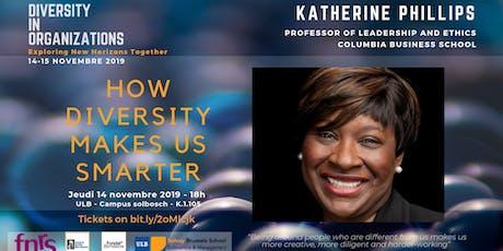 How Diversity Makes Us Smarter -Conference by Katherine Phillips billets