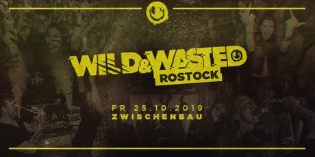 Wild&Wasted Rostock Tickets