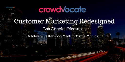 Customer Marketing Meetup - Los Angeles