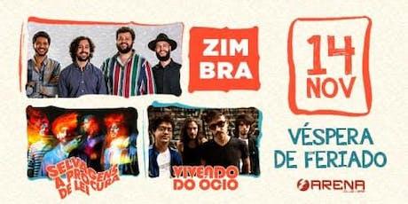Zimbra, Selvagens e Vivendo do Ócio em Santos   Arena ingressos