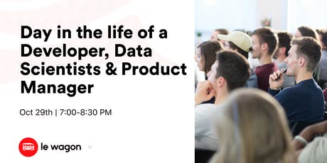 Day in the Life of a Developer, Data Scientist & Product Manager tickets
