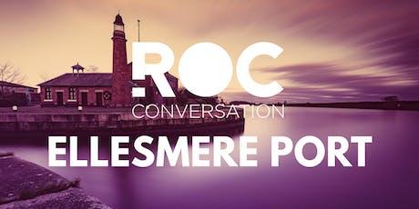 ROC CONVERSATION: ELLESMERE PORT tickets
