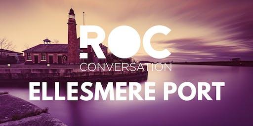 ROC CONVERSATION: ELLESMERE PORT