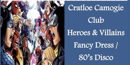 Cratloe Camogie Club Heroes & Villains  Fancy Dress 80's Disco