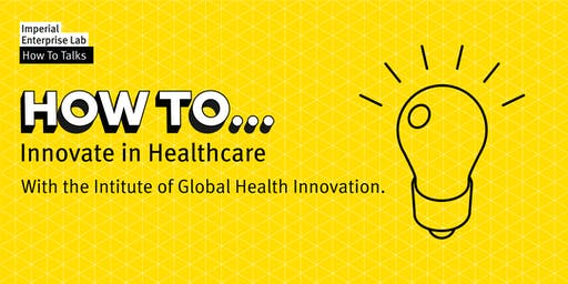 How To Innovate in Healthcare