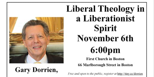 Liberal Theology in a Liberationist Spirit.  Lecture with Gary Dorrien