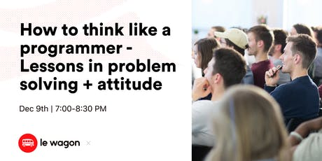 How to think like a programmer - Lessons in problem solving + attitude tickets