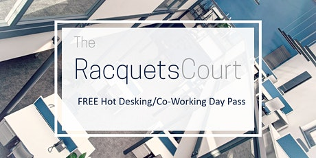 FREE Hot Desking Day Pass at The Racquets Court tickets