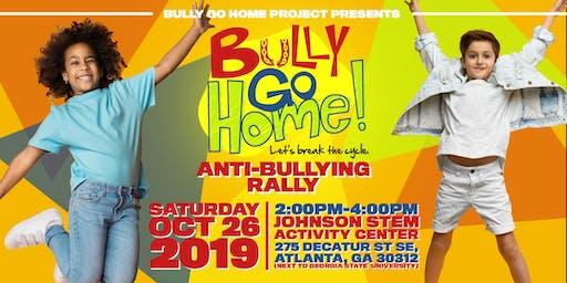 Bully Go Home Anti-Bullying Rally