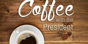 Coffee with the Prez
