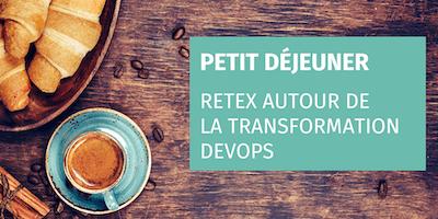 Petit déjeuner - RETEX d'Adéo autour de la transformation DevOps.