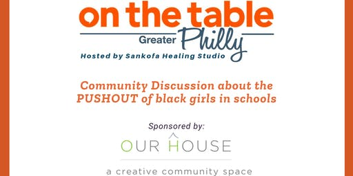 On the Table Philly: Community discussion about PUSHOUT