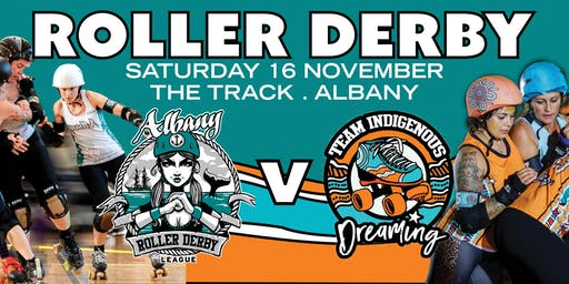 Albany Roller Derby: Great Southern Breakers V Team Indigenous Dreaming