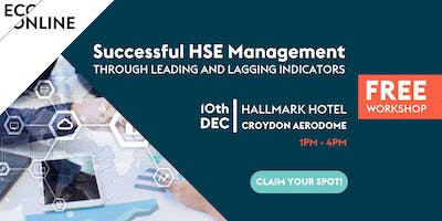 Successful HSE Management Through Leading and Lagging Indicators - London