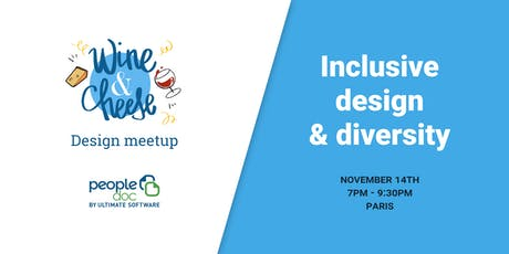 Wine and cheese design meet-up: Inclusive design and diversity billets