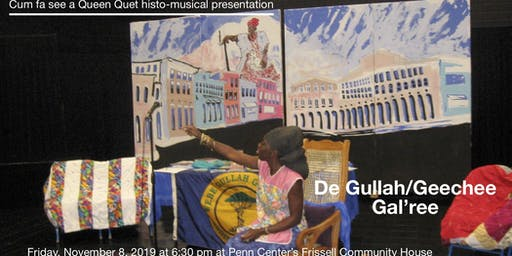 De Gullah/Geechee Gal'ree: Histo-musical production by Queen Quet