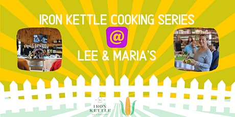Christmas Appetizers Part 2: Iron Kettle Cooking Series @ Lee & Maria's tickets