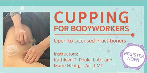 Intro to Cupping Therapy for Bodyworkers 1&2 -12CEU-NCCTMB
