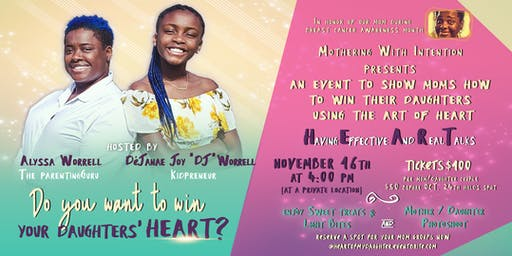 Winning the HEART of your Daughter. A unique fun event for Moms & Tweens