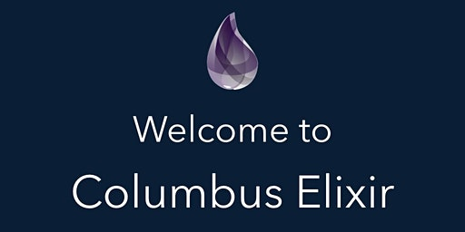 January 2020 Columbus Elixir Meetup