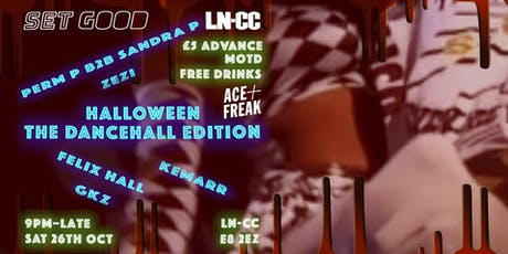 SET GOOD x LN-CC – Halloween Dancehall Edition tickets
