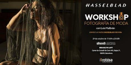 WORKSHOP FOTOGRAFÍA DE MODA con LUIS MALIBRÁN y HASSELBLAD, Barcelona entradas