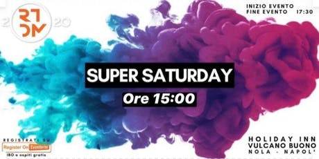 Super Saturday biglietti