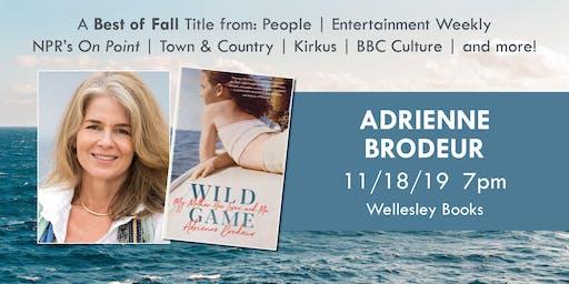 """Adrienne Brodeur presents """"Wild Game"""""""