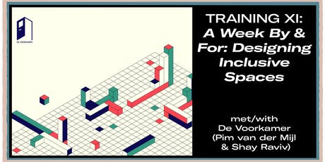 Training XI: A Week By & For: Designing Inclusive Spaces tickets