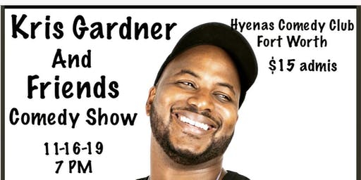 Kris Gardner and Friends Comedy Show