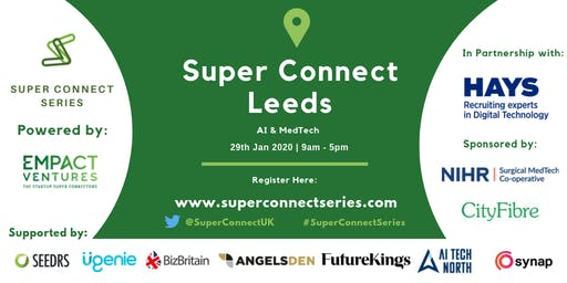 Super Connect  Leeds (AI, MedTech)