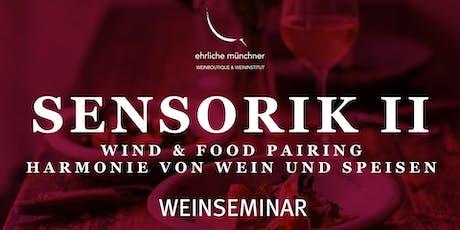Weinseminar – Sensorik II – Wine & Food Pairing – Harmonie von Wein und Speisen Tickets