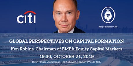 Global Perspectives on Capital Formation with Ken Robins (Citi) tickets