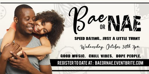 Bae or Nae | Speed Dating, Just a little Turnt!