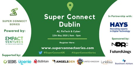 Super Connect  Dublin (AI, FinTech, Cyber) tickets