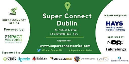 Super Connect  Dublin (AI, FinTech, Cyber)