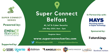 POSTPONED: Super Connect  Belfast (AI, IoT, Cyber) tickets