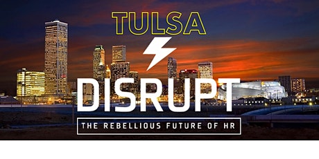"DisruptHR Tulsa v6 -  ""So This Is a Thing?"" Edition tickets"
