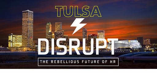 """DisruptHR Tulsa v6 -  """"So This Is a Thing?"""" Edition"""