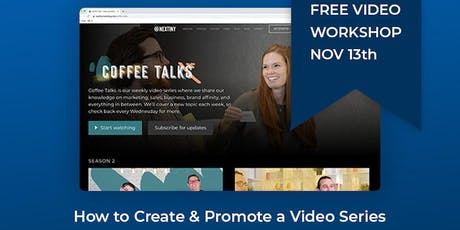 How to Create and Promote a Video Series | Video Marketing Workshop tickets