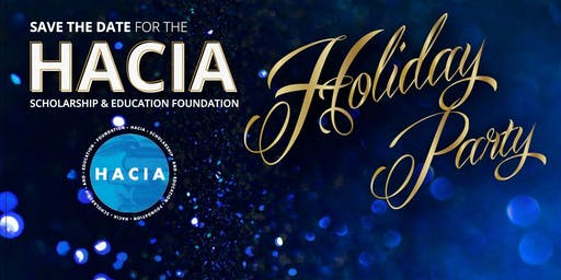 HACIAs's Holiday Party to Benefit the HACIASEF