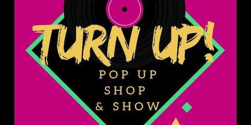 Turn Up Pop Up Shop & Show