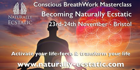 Becoming Naturally Ecstatic - Conscious BreathWork Immersion - November - Bristol tickets
