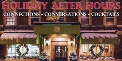 Thursday, December 5th - Annual Holiday After Hours at the Hawthorne Hotel