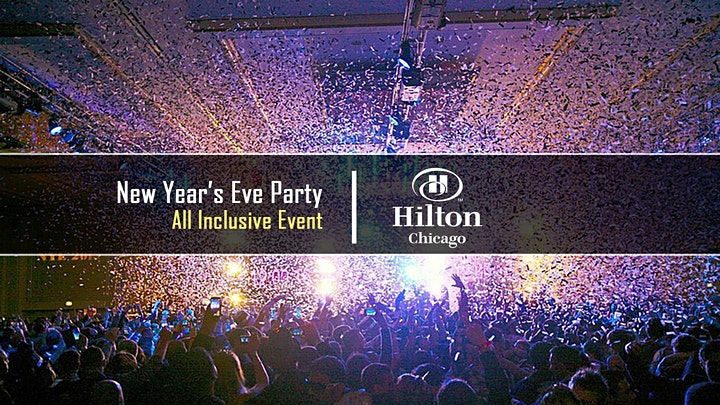 New Year's Eve Party 2022 at Hilton Chicago w/ Kiss FM & NBC 5 image