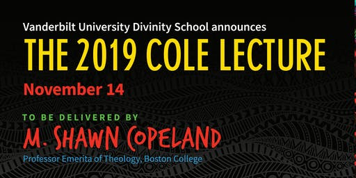 2019 Vanderbilt Divinity Cole Lecture: Delivered by M. Shawn Copeland