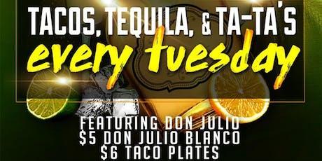 Tacos, Tequila, & TA-TA'S  tickets