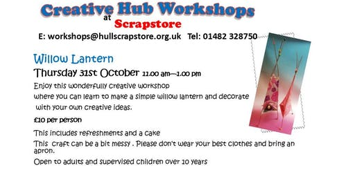 Willow Lantern Workshop Learn to make a simple willow lantern and decorate.